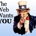 The Web Wants YOU